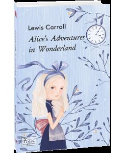 Аліса в Дивокраї (Світова класика англійською) фото
