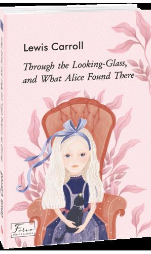 Аліса в Задзеркаллі (Світова класика англійською)